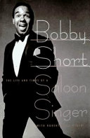 Bobby Short, the Life and Times of a Saloon Singer