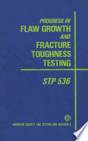 Progress in Flaw Growth and Fracture Toughness Testing