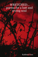 Pdf WRETCHED... Poems for a Lost and Crying Soul