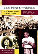 Black Power Encyclopedia  From  Black is Beautiful  to Urban Uprisings  2 volumes