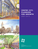 Center City: Planning for Growth 2007-2012