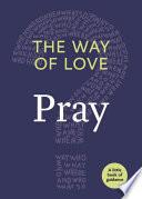 The Way of Love: Pray