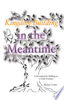 Kingdom Building in the Meantime