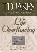 Pdf Life Overflowing (Six Pillars From Ephesians Book #4)