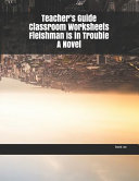Teacher s Guide Classroom Worksheets Fleishman Is in Trouble a Novel