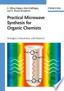 Practical Microwave Synthesis for Organic Chemists