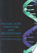Nucleic Acid Structure and Recognition