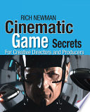 Cinematic Game Secrets For Creative Directors And Producers Book PDF