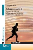 Turbomanagement 2. Storia di un coaching sul management strategico e sulla cultura organizzativa