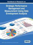 Handbook of Research on Strategic Performance Management and Measurement Using Data Envelopment Analysis
