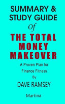 Summary   Study Guide of the Total Money Makeover a Proven Plan for Finance Fitness by Dave Ramsey