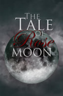 Pdf The Tale of Rose Moon