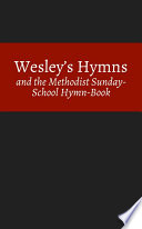 Wesley s Hymns and the Methodist Sunday School Hymn Book