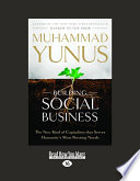 """Building Social Business: The New Kind of Capitalism That Serves Humanity's Most Pressing Needs"" by Muhammad Yunus"