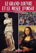 Le grand Louvre et le Musée d'Orsay