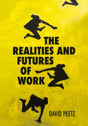The Realities and Futures of Work