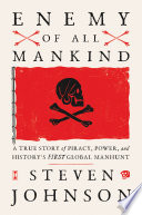 link to Enemy of all mankind : a true story of piracy, power, and history's first global manhunt in the TCC library catalog