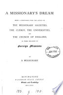 A Missionary S Dream A Discussion Upon The Action Of The Missionary Societies C In Their Relation To Foreign Missions By A Missionary Book PDF