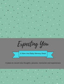 Expecting You  a Mom and Baby Memory Book