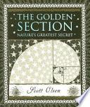 The Golden Section  : Nature's Greatest Secret