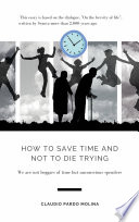 How to Save Time and Not to Die Trying Book