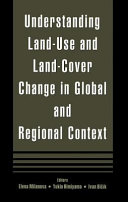 Understanding Land Use and Land cover Change in Global and Regional Context Book