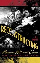 Reconstructing American Historical Cinema
