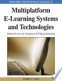 Multiplatform E Learning Systems And Technologies Mobile Devices For Ubiquitous Ict Based Education Book PDF