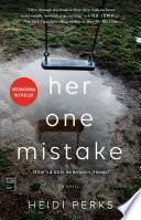 """Her One Mistake"" by Heidi Perks"