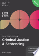 Core Statutes on Criminal Justice and Sentencing 2019-20