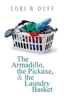 The Armadillo, the Pickaxe, and the Laundry Basket
