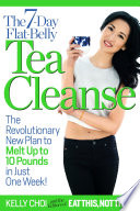 """The 7-Day Flat-Belly Tea Cleanse: The Revolutionary New Plan to Melt Up to 10 Pounds of Fat in Just One Week!"" by Kelly Choi, Editors of Eat This, Not That"