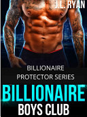 Billionaire Boys Club: Billionaire Bad Boy Series