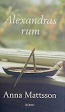 Alexandras rum: berättelse; Anna Mattsson; 1994