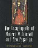 The Encyclopedia of Modern Witchcraft and Neo Paganism