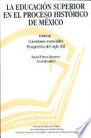 La educación superior en el proceso histórico de México. Tomo 3
