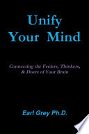 Unify Your Mind  Conecting The Feelers  Thinkers  And Doers Of Your Brain