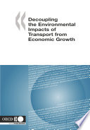 Decoupling the Environmental Impacts of Transport from Economic Growth Book