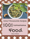 Wow 1001 Homemade Convenience Food Recipes