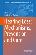 Hearing Loss  Mechanisms  Prevention and Cure