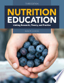 """Nutrition Education: Linking Research, Theory & Practice"" by Isobel R. Contento"
