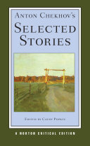 Anton Chekhov's Selected Stories (Norton Critical Editions)