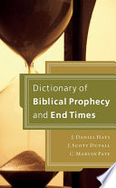 Dictionary of Biblical Prophecy and End Times Book PDF