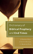 Dictionary of Biblical Prophecy and End Times