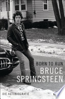 Born to Run  : Die Autobiografie