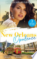 American Affairs  New Orleans Opulence  His Secretary s Surprise Fianc    Bayou Billionaires    Reunited with the Rebel Billionaire   When the Cameras Stop Rolling