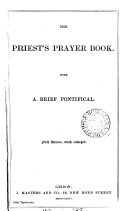 The priest s prayer book  ed  by two clergymen  R F  Littledale and J E  Vaux