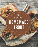 101 Homemade Trout Recipes