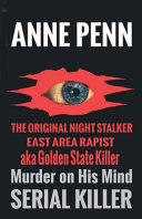 Murder on His Mind Case of the Original Night Stalker   East Area Rapist   Golden State Killer   a Family Member Speaks