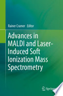Advances in MALDI and Laser-Induced Soft Ionization Mass Spectrometry